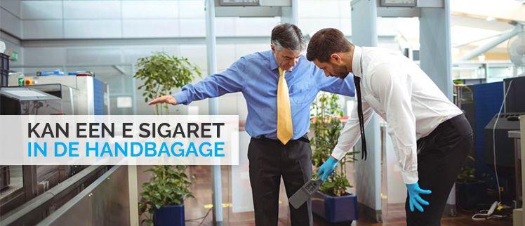 Kan een e sigaret in de handbagage